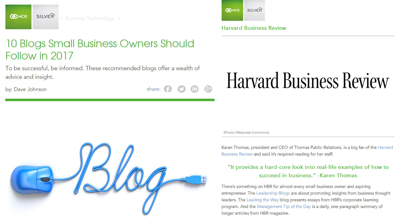"NCR Silver - 10 Blogs Small Business Owners Should Follow in 2017 by Dave Johnson: ""Karen Thomas, president and CEO of Thomas Public Relations, is a big fan of the Harvard Business Review and said it's required reading for her staff. 'It provides a hard-core look into real-life examples of how to succeed in business'. -Karen Thomas"""