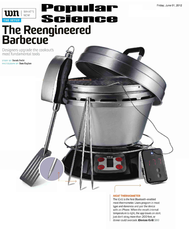 "Popular Science on iGrill ""The Reengineered Barbecue � Designers Upgrade the Cookout�s Most Fundamental Tools"" By Sarah Fecht"