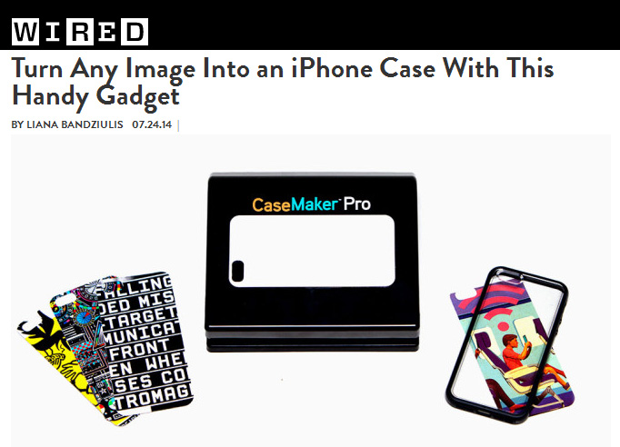 Wired Magazine on CaseMaker Pro �The Case Maker Pro lets you change your iPhone case as easily as slapping another sticker on your laptop.� By Liana Bandziulis