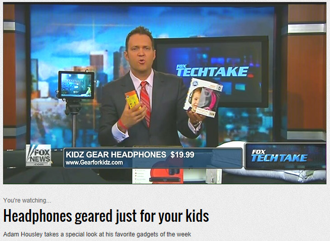 "Fox-TV National News Features Kidz Gear! ""These things are great."" -Adam Housley, Fox News TV"