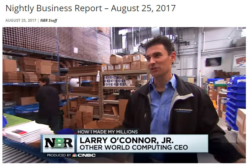 "CNBC Nightly Business Report (NBR) Profile of Larry O'Connor, OWC ""A Drive to Succeed"" Video, with Tyler Mathisen and Sue Herera"