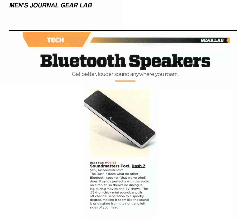 "Men's Journal Names Soundmatters DASH7 Bluetooth speaker ""Best for Movies"": ""The Dash7 does what no other Bluetooth speaker (that we've tried) does. It syncs perfectly with the audio on a tablet, so there's no dialogue lag during movies and TV shows."""