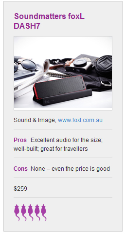 "Macworld Australia on foxl DASH7 - Awarded 5 out of 5 Mice Rating - Editor's Pick: ""It's one of those 'Wow!' products that never fails to put a smile on your face, and we have no hesitation in giving Soundmatters another perfect score and an Editor's Pick."""