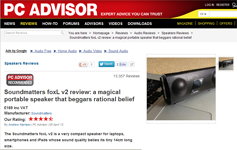 PC Advisor Awards foxL 4 � Star Rating - �Soundmatters foxL v2 review: a magical portable speaker that beggars rational belief� by Andrew Harrison.