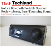 "Time Magazine on foxL: ""The foxLv2 is easily the best-sounding pocket-sized 2.1-channel audio playback device I�ve ever tested,"" - Matt Peckham, Time Magazine"