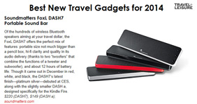 Soundmatters foxL DASH7 Bluetooth Speaker Chosen Best New Travel Gadgets for 2014 by Travel + Leisure Magazine by Tom Samiljan!