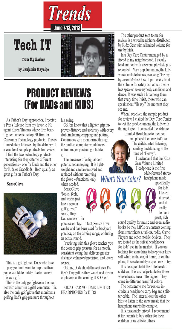 Asian Journal on Thomas PR and Clients SensoGlove and Kidz Gear: �As Father�s Day approaches, I receive a Press Release from my favorite PR Agent, Karen Thomas, whose firm bearing her name is the top PR firm for consumer technology products,� � Benjamin Maynigo, Asian Journal.