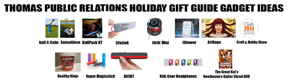 THOMAS PR HOLIDAY GIFT GUIDE GADGET IDEAS FOR TV SHOWS, ARTICLES AND RADIO SHOWS
