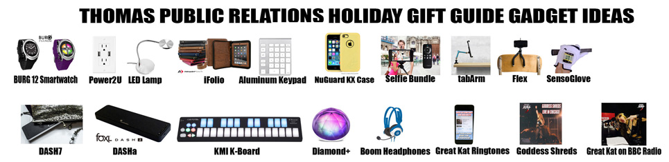 THOMAS PR HOLIDAY GIFT GUIDE & GADGET IDEAS 2014 FOR TV SHOWS, ARTICLES AND RADIO SHOWS